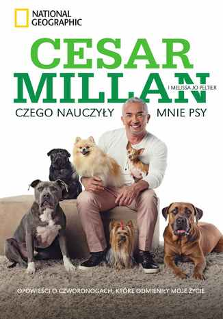 Okładka książki Czego nauczyły mnie psy. Opowieści o czworonogach, które odmieniły moje życie