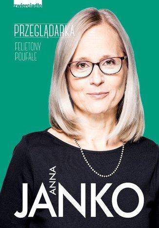 Okładka książki/ebooka Przeglądarka. Felietony poufałe
