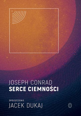 Okładka książki Serce ciemności: spolszczenie Jacek Dukaj