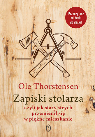 Okładka książki/ebooka Zapiski stolarza. czyli jak stary strych przemienił się w piękne mieszkanie