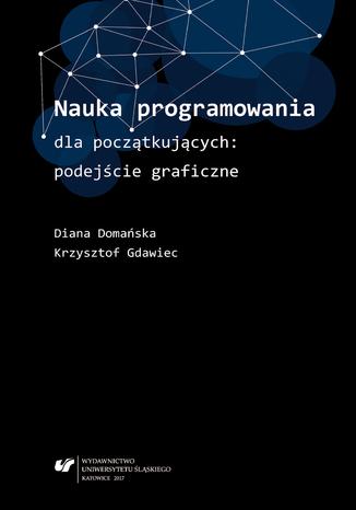 Okładka książki Nauka programowania dla początkujących: podejście graficzne