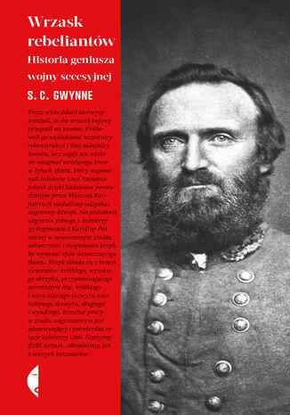 Okładka książki Wrzask rebeliantów. Historia geniusza wojny secesyjnej