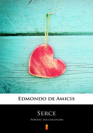Okładka książki Serce. Powieść dla chłopców