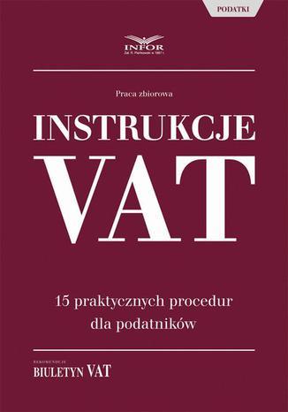 Okładka książki Instrukcje VAT. 15 praktycznych procedur dla podatników