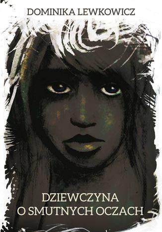 Okładka książki Dziewczyna o smutnych oczach