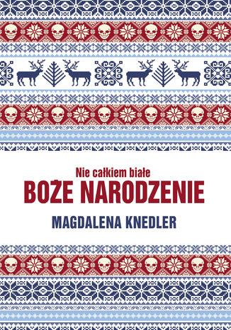 Okładka książki/ebooka Nie całkiem białe Boże Narodzenie