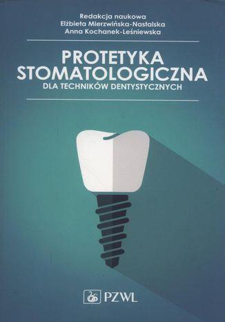 Okładka książki Protetyka stomatologiczna dla techników dentystycznych