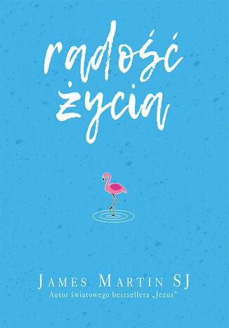 Okładka książki/ebooka Radość życia. Śmiech i humor cieszą Boga