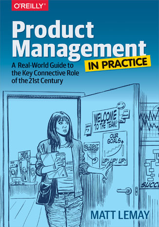Okładka książki/ebooka Product Management in Practice. A Real-World Guide to the Key Connective Role of the 21st Century