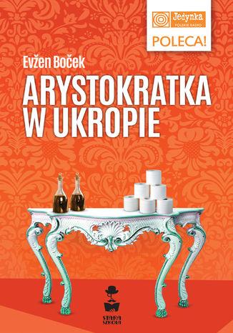 Okładka książki/ebooka Arystokratka w ukropie