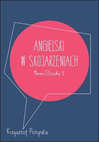 Okładka książki/ebooka Angielski w skojarzeniach. MemoSłówka 1