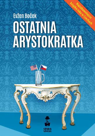 Okładka książki/ebooka Ostatnia arystokratka