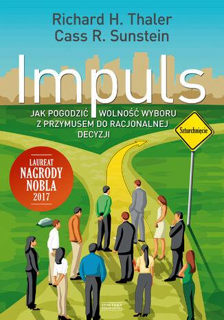Okładka książki/ebooka Impuls. Jak podejmować właściwe decyzje dotyczące zdrowia, dobrobytu i szczęścia
