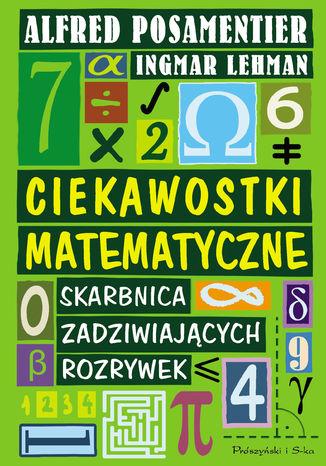 Okładka książki Ciekawostki matematyczne. Skarbnica Zadziwiających rozrywek