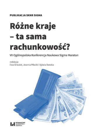 Okładka książki Różne kraje - ta sama rachunkowość? VII Ogólnopolska Konferencja Naukowa Sigma Maraton