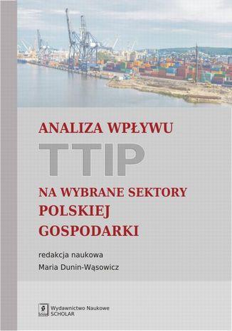Okładka książki Analiza wpływu TTIP na wybrane sektory polskiej gospodarki