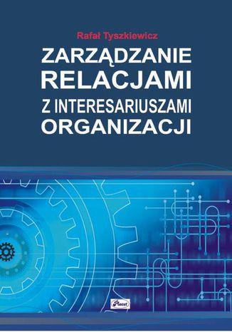 Okładka książki/ebooka Zarządzanie relacjami z interesariuszami organizacji