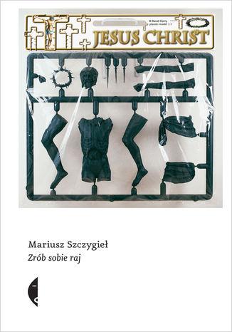Okładka książki/ebooka Zrób sobie raj