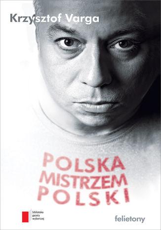 Okładka książki/ebooka Polska mistrzem Polski