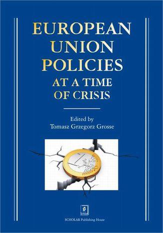 Okładka książki European Union Policies at a Time of Crisis