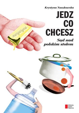 Okładka książki Jedz, co chcesz