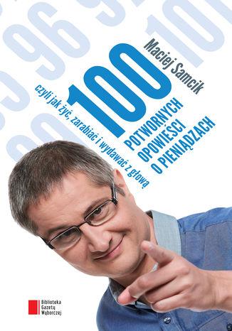 Okładka książki 100 potwornych opowieści o pieniądzach