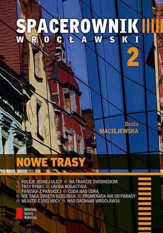 Okładka książki Spacerownik wrocławski: Nowe trasy
