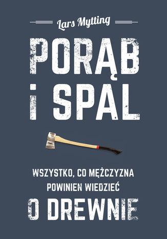 Okładka książki Porąb i spal