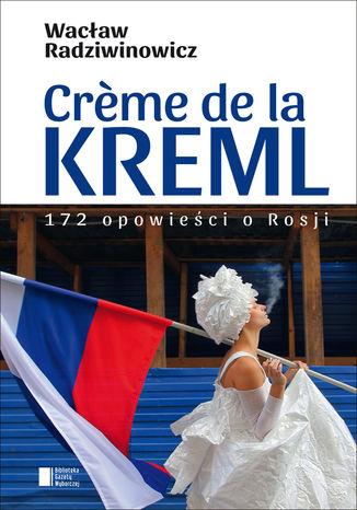 Okładka książki Crme de la Kreml