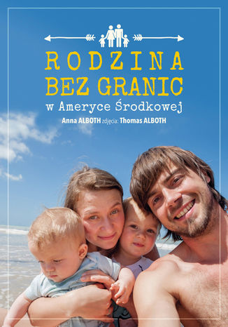 Okładka książki Rodzina bez granic w Ameryce Środkowej