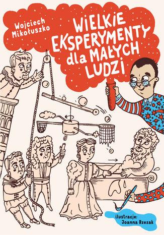 Okładka książki/ebooka Wielkie eksperymenty dla małych ludzi