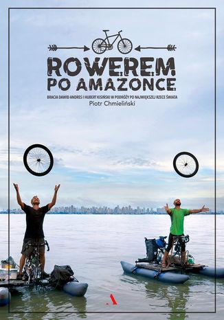 Okładka książki Rowerem po Amazonce