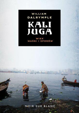 Okładka książki Kalijuga. Wiek sporów