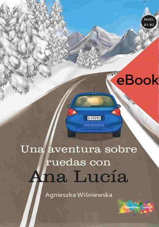 Okładka książki Aventura sobre ruedas con Ana Lucia B1-B2