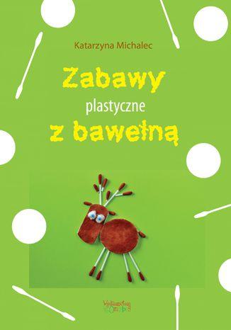 Okładka książki/ebooka Zabawy plastyczne z bawełną