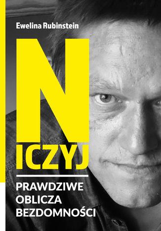 Okładka książki/ebooka Niczyj. Prawdziwe oblicza bezdomności
