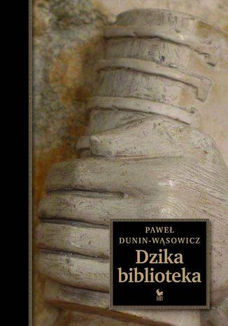 Okładka książki Dzika biblioteka
