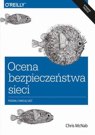 Okładka książki/ebooka Ocena bezpieczeństwa sieci wyd. 3