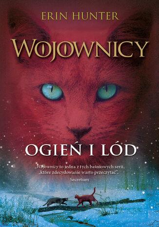 Okładka książki/ebooka Wojownicy (tom 2). Ogień i lód, Wojownicy, Tom II