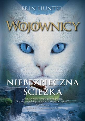 Okładka książki/ebooka Wojownicy (tom 5). Niebezpieczna ścieżka, Wojownicy, Tom V