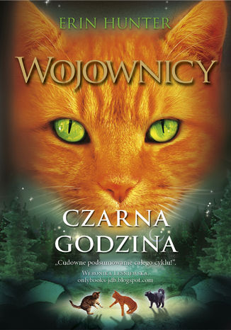 Okładka książki/ebooka Wojownicy (tom 6). Czarna godzina, Wojownicy, Tom VI