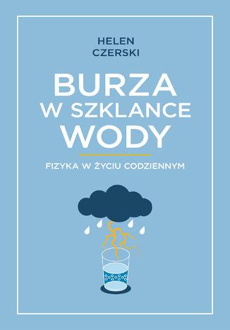 Okładka książki Burza w szklance wody. Fizyka w życiu codziennym