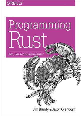 Okładka książki/ebooka Programming Rust. Fast, Safe Systems Development