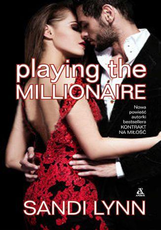 Okładka książki Playing The Millionaire