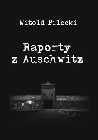 Okładka książki Raporty z Auschwitz