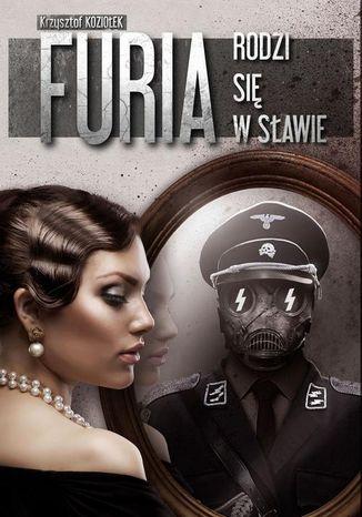 Okładka książki Furia rodzi się w Sławie