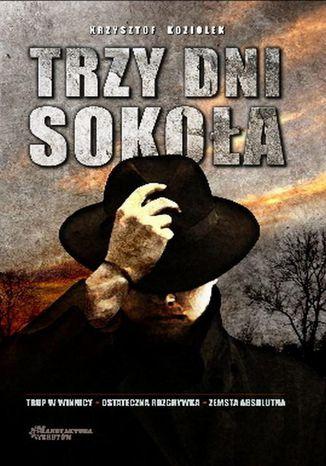 Okładka książki/ebooka Trzy dni Sokoła