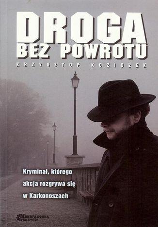 Okładka książki/ebooka Droga bez powrotu