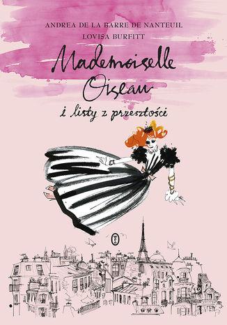 Okładka książki Mademoiselle Oiseau i listy z przeszłości