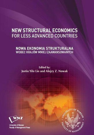 Okładka książki Nowa Ekonomia Strukturalna wobec krajów mniej zaawansowanych